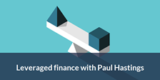Leveraged finance paul hastings (1)